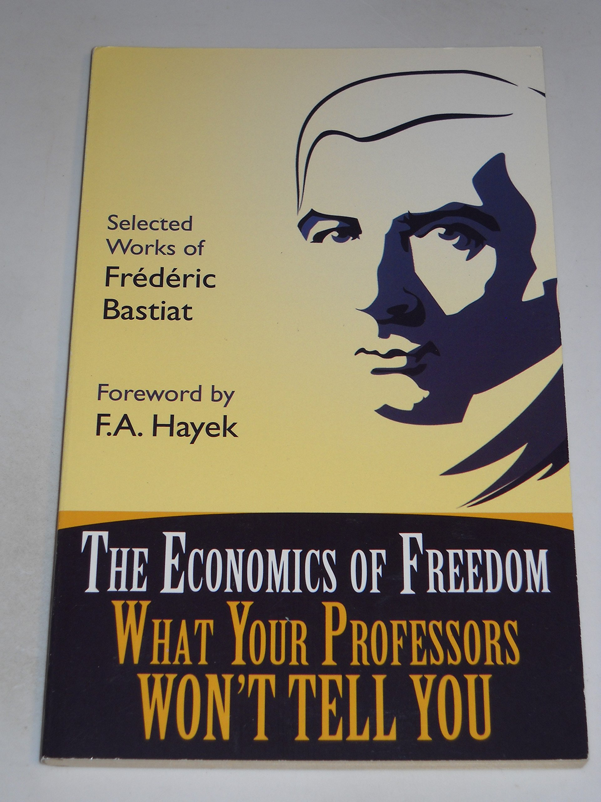 The Economics of Freedom: What Your Professors Won't Tell You pdf epub