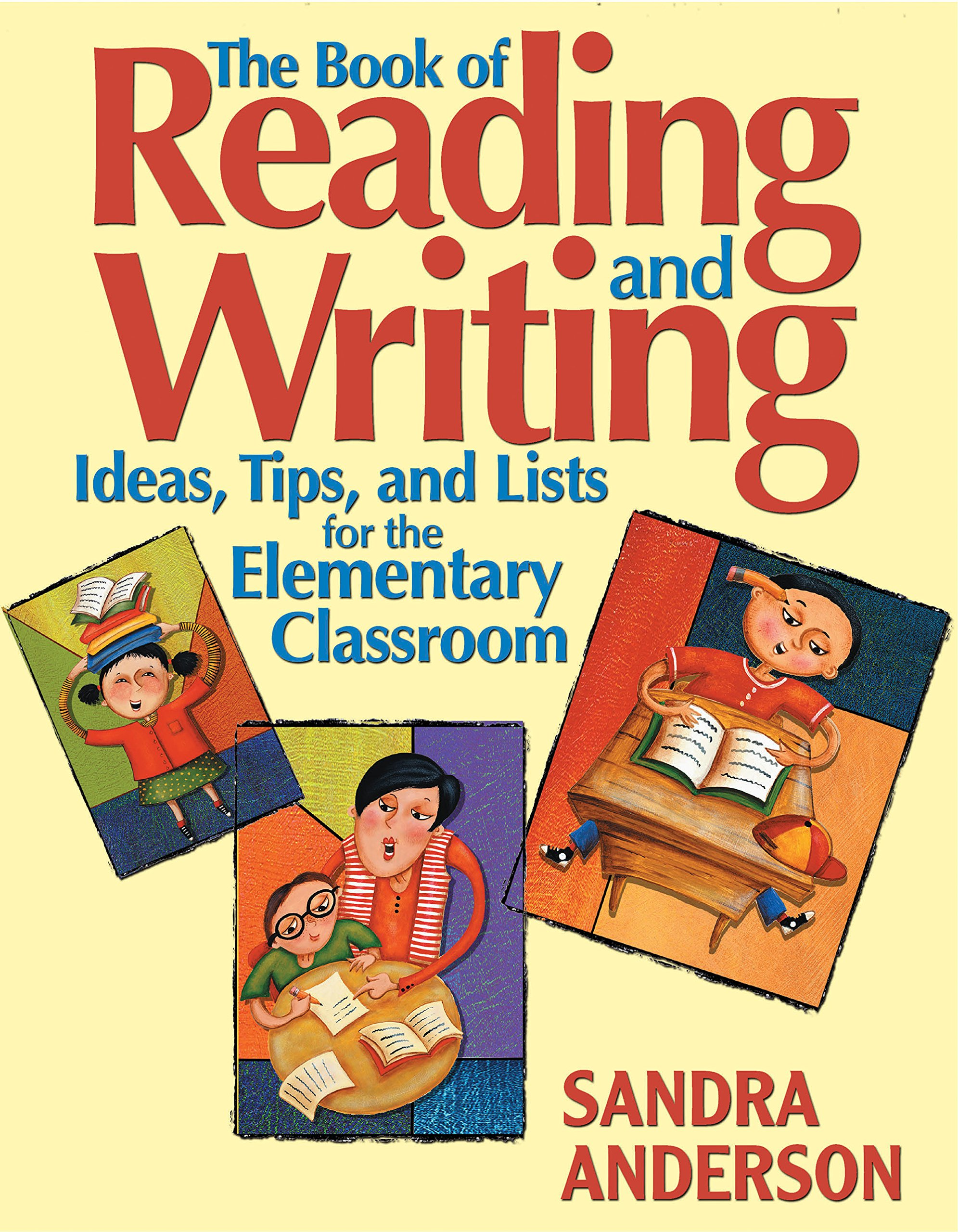 Read Online The Book of Reading and Writing: Ideas, Tips, and Lists for the Elementary Classroom pdf epub