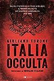 Italia occulta. Dal delitto Moro alla strage di Bologna. Il triennio maledetto che sconvolse la Repubblica (1978-1980) (Principioattivo)
