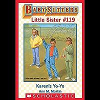 Karen's Yo-Yo (Baby-Sitters Little Sister #119)