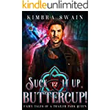 Suck It Up, Buttercup! (Fairy Tales of a Trailer Park Queen Book 12)