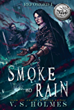 Smoke and Rain (Reforged Book 1)