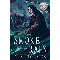 Smoke and Rain (Reforged Book 1)
