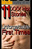 Unforgettable First Times 11 XXX Hot Stories