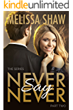Never Say Never, Part Two (Second Chance in Life Romance, Book 2)
