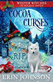 Cocoa Curses: A Christmas Paranormal Cozy Mystery (Winter Witches of Holiday Haven Book 5)