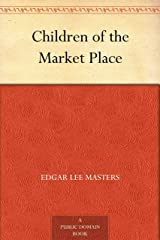 Children of the Market Place Kindle Edition