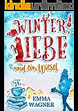 Winter, Liebe und ein Wiesel (Herz über Kopf 3)