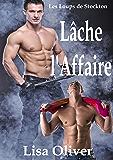 Lâche l'Affaire  (Le Loups de Stockton) (French Edition)