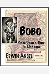 Bobo: Once Upon a Time in Alabama... Kindle Edition