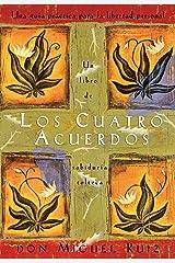 Los Cuatro Acuerdos (Un libro de la sabiduría tolteca) (Spanish Edition) Kindle Edition