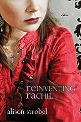 Reinventing Rachel: A Novel Kindle Edition