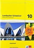 Lambacher Schweizer - Ausgabe für Baden-Württemberg / Arbeitsheft mit Lösungsheft 10. Schuljahr