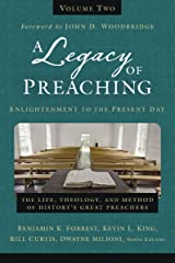 A Legacy of Preaching, Volume Two---Enlightenment to the Present Day: The Life, Theology, and Method of History's Great Preachers Kindle Edition