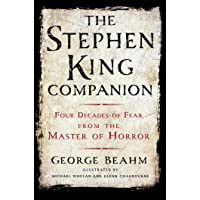The Stephen King Companion: Forty Years of Fear from the Master of Horror