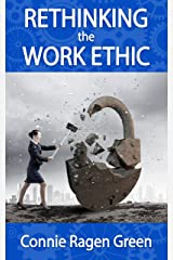 Rethinking the Work Ethic: Embrace the Struggle and Exceed Your Own Potential Kindle Edition