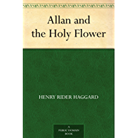 Allan and the Holy Flower (免费公版书) (English Edition)
