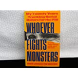 Whoever Fights Monsters: Brilliant FBI Detective's Career-long War Against Serial Killers