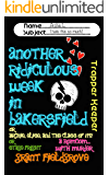 Another Ridiculous Week in Bakersfield (or Archie, Elise, and the Class of 1997) (or Stage Fright!)
