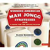 """Winning American Mah Jongg Strategies: A Guide for the Novice Player -Learn the """"Secrets of Success"""" to Strategize, Excel and"""