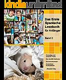 Das Erste Spanische Lesebuch für Anfänger, Band 2: Stufe A2 zweisprachig mit spanisch-deutscher Übersetzung (Gestufte Spanische Lesebücher) (Spanish Edition)