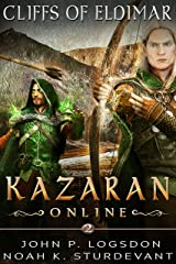 Cliffs of Eldimar: A GameLit/LitRPG Adventure (Kazaran Online: Cerulean Server Book 2) Kindle Edition