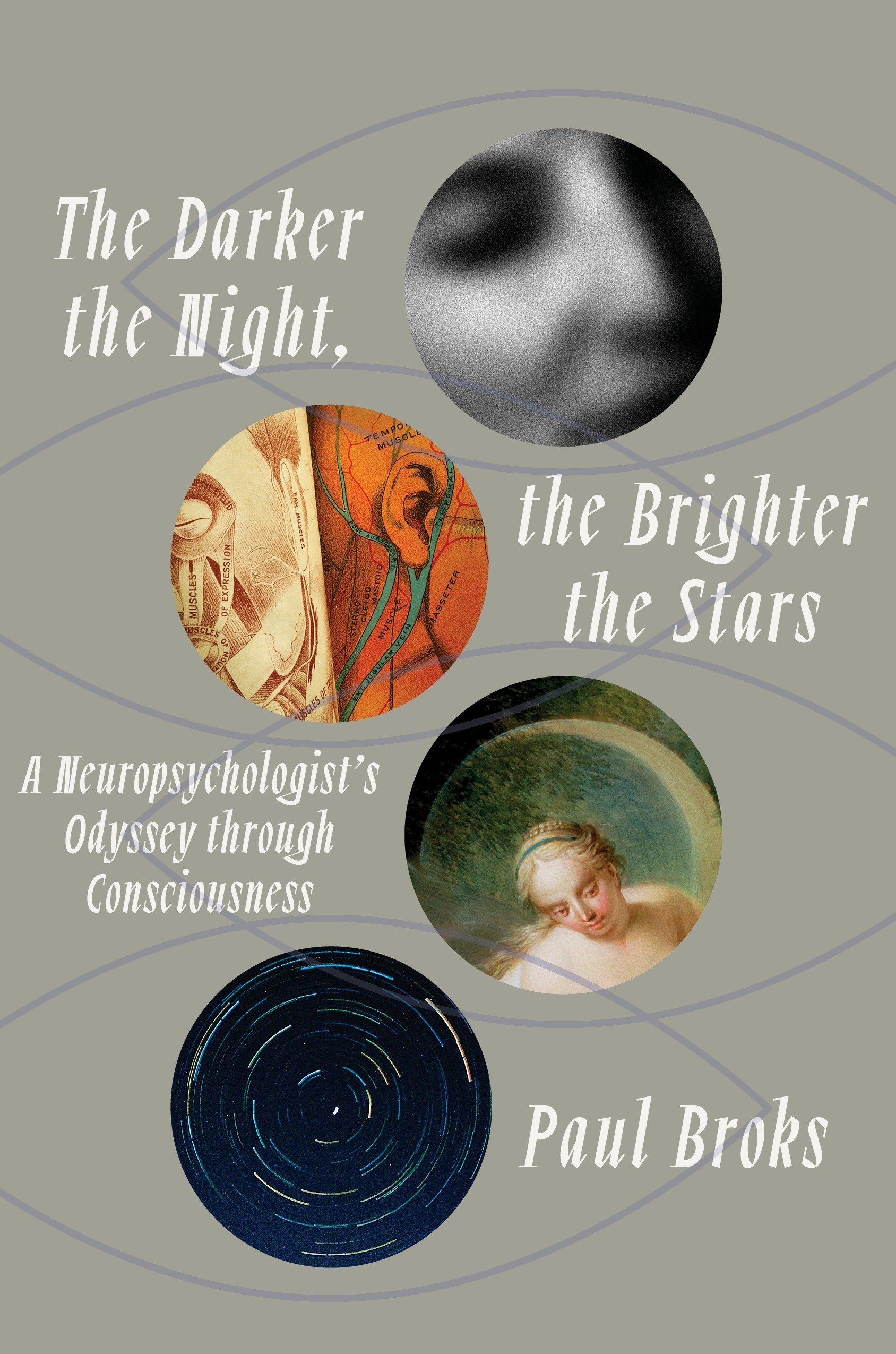 The Darker the Night, the Brighter the Stars: A Neuropsychologist's Odyssey Through Consciousness PDF