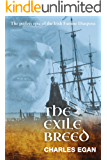 The Exile Breed: The Pitiless Epic of the Irish Famine Diaspora (The Irish Famine Series, Book 2 of 3)