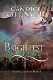 Brightest Shadow: A Mythical Knights Shifter Story (The Mythical Knights Book 1)