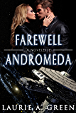 Farewell Andromeda: A Science Fiction Romance Novelette (The Inherited Stars Series)
