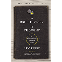 A Brief History of Thought: A Philosophical Guide to Living (English Edition)