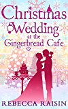 Christmas Wedding At The Gingerbread Café (The Gingerbread Café, Book 3) (The Gingerbread Cafe)