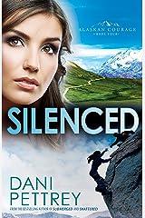 Silenced (Alaskan Courage Book #4) Kindle Edition