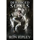 Deranged Souls: Supernatural Horror with Scary Ghosts & Haunted Houses (Haunted Village Series Book 9)