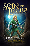 SONG OF LOCKE: An Epic Fantasy Tale of Swords, Dragons, and Sorcery