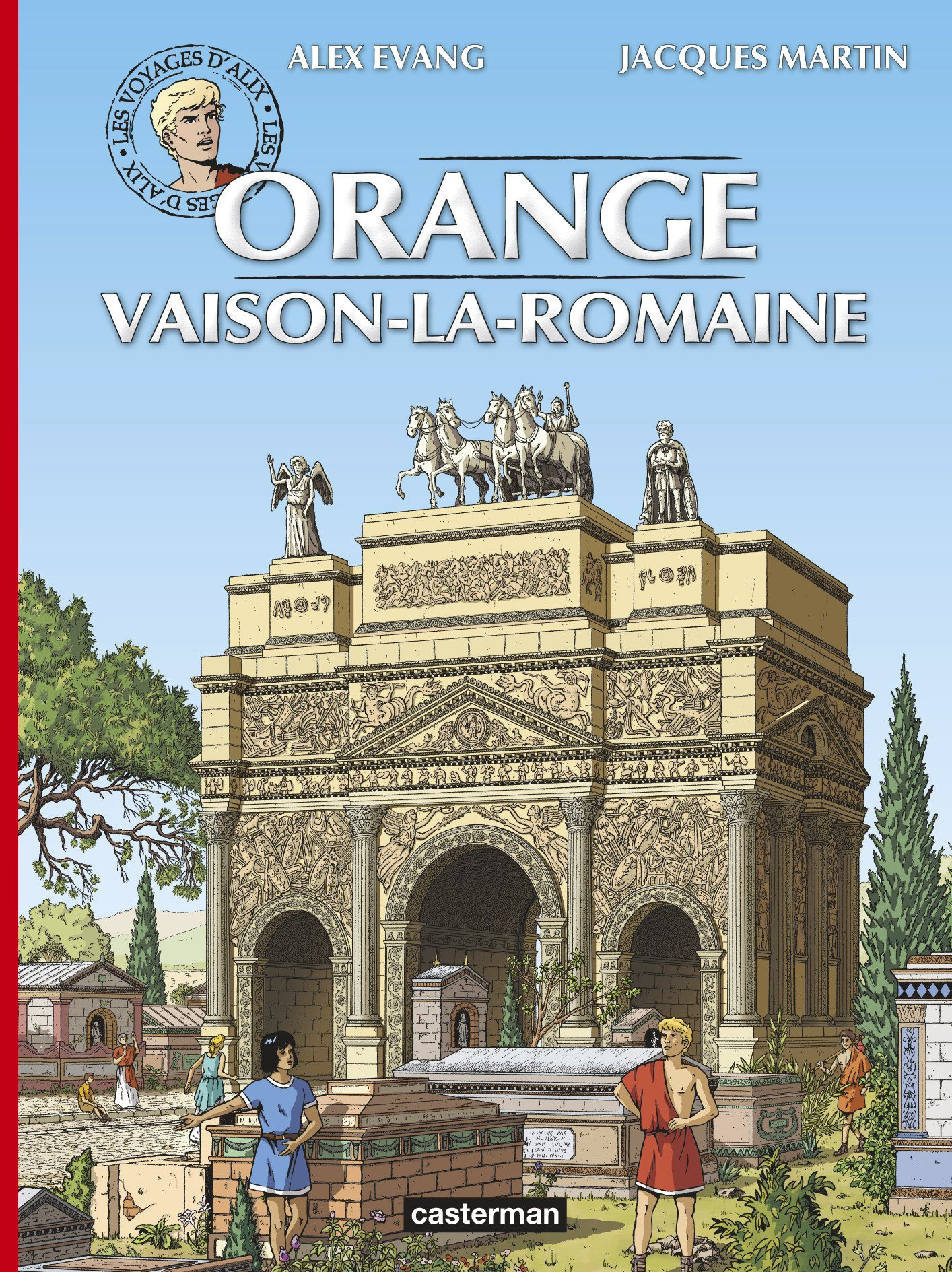 Les voyages d'Alix : Orange et Vaison-la-Romaine Album – 6 mai 2015 Jacques Martin Alex Evang CASTERMAN 2203095601