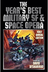 The Year's Best Military SF & Space Opera (The Year's Best of Military and Adventure Science Fiction Stories Book 1) Kindle Edition