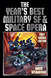 The Year's Best Military SF & Space Opera (The Year's Best of Military and Adventure Science Fiction Stories Book 1)
