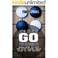 How To Play Go for Beginners: Learn how to play the most talked about game of the century!
