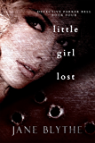 Little Girl Lost (Detective Parker Bell Book 4)