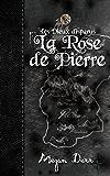 La Rose de Pierre (Les Dieux disparus t. 3)