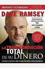 La transformación total de su dinero: Un plan efectivo para alcanzar bienestar económico (Spanish Edition) Kindle Edition