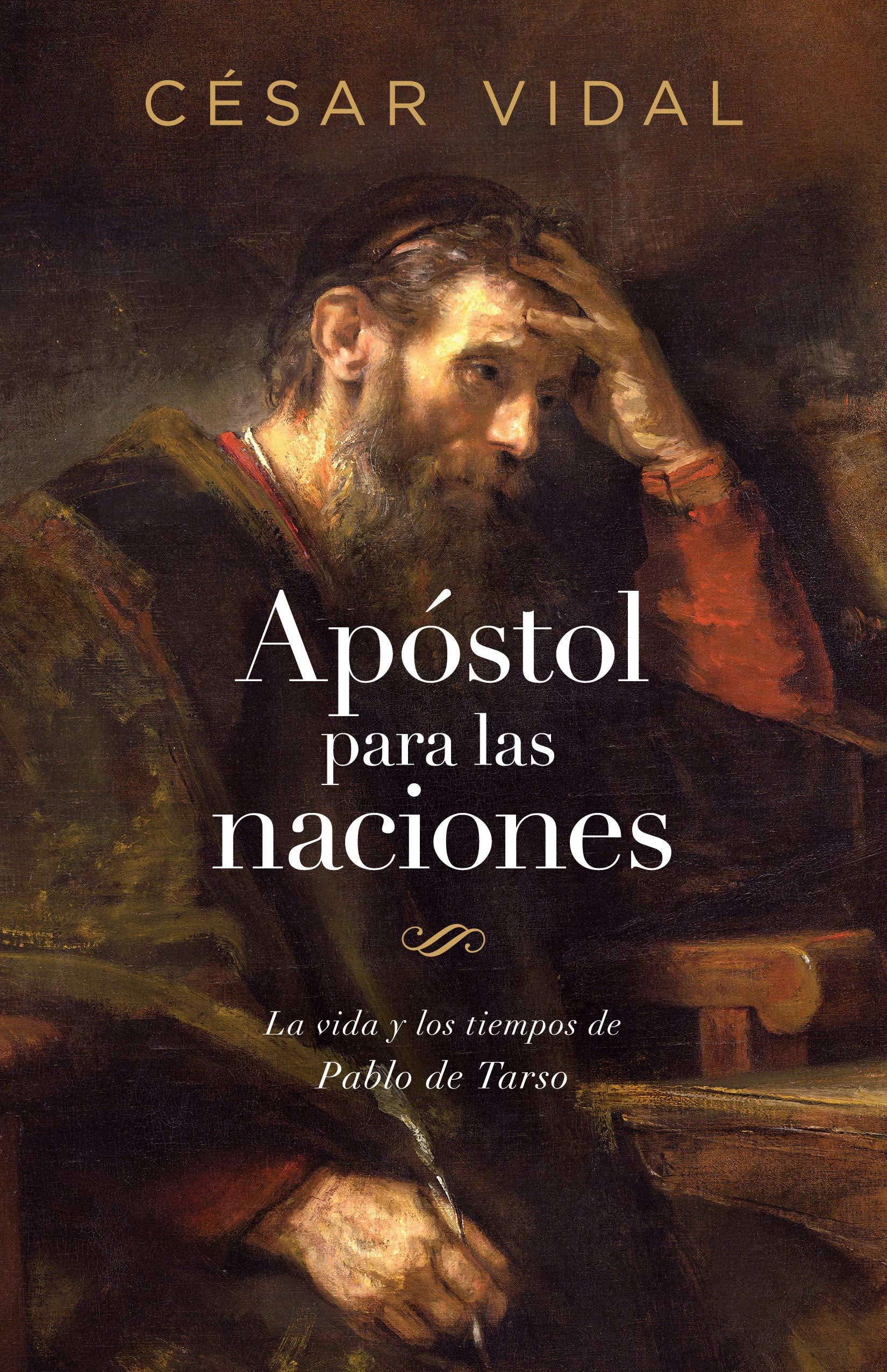 Apostol para las naciones: Amazon.es: Vidal, Cesar: Libros en ...
