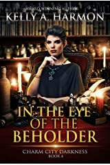 In the Eye of the Beholder (Charm City Darkness Book 4) Kindle Edition