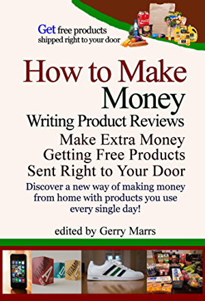How to Make Money Writing Product Reviews: Make Extra Money Getting Free Products Sent to Your Door