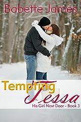 Tempting Tessa (His Girl Next Door Book 3) Kindle Edition