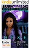 The Vampire Diaries: Bennett Witch Chronicles-Hexe (Kindle Worlds Novella)