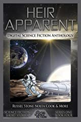 Heir Apparent: Digital Science Fiction Anthology Kindle Edition