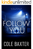 Follow You: A Gripping Psychological Thriller That Will Have You At The Edge Of Your Seat
