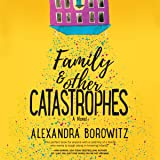 Family and Other Catastrophes
